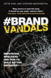 Brand Vandals: Reputation Wreckers and How to Build Better Defences: Corporate Reputation Risk and Response