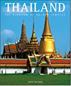 Thailand: The Kingdom of Golden Temples…