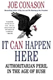 img - for It Can Happen Here: Authoritarian Peril in the Age of Bush book / textbook / text book