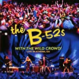 B-52'S With The Wild Crowd! - Live In Athens, Ga