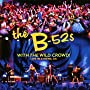 With The Wild Crowd ! (Live In Athens, Ga) ~ The B-52's