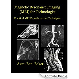 Magnetic Resonance Imaging (MRI) for Technologist (English Edition)