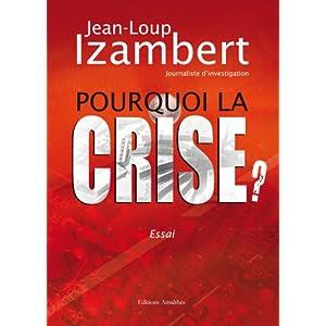 Pourquoi la Crise