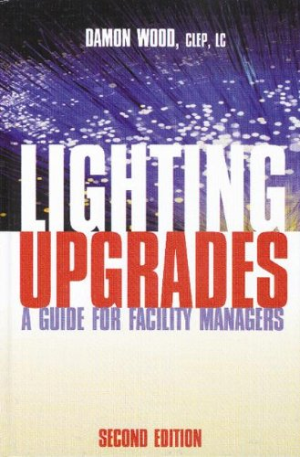 Lighting Upgrades: A Guide for Facility Managers, Second Edition