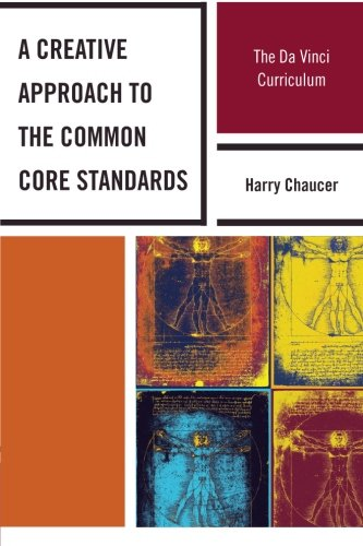 A Creative Approach to the Common Core Standards: The Da Vinci Curriculum PDF
