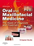 51LJB1PyskL. SL160  Oral and Maxillofacial Medicine: The Basis of Diagnosis and Treatment