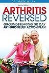 Arthritis Reversed: Groundbreaking 30...