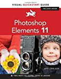 Photoshop Elements 11: Visual QuickStart Guide (Visual QuickStart Guides)