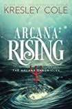 Arcana Rising <br>(The Arcana Chronicles) <br>(Volume 5) by  Kresley Cole in stock, buy online here