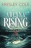 Arcana Rising (The Arcana Chronicles) (Volume 5)
