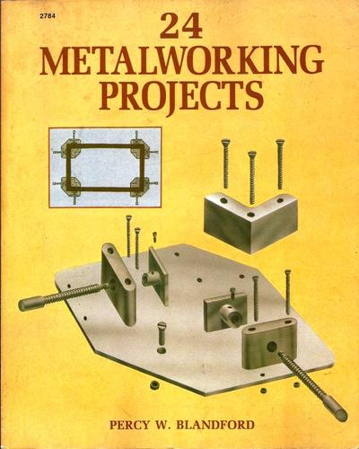 24 Metalworking Projects, Blandford, Percy W.