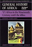 Africa in the Nineteenth Century Until the 1880s (General History of Africa VI)