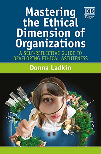 Mastering the Ethical Dimension of Organizations: A Self-Reflective Guide to Organizations