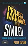 The Project Manager Who Smiled (The Lazy Project Manager) (English Edition)