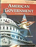 American Government in Christian Perspective: Teacher Guide with Curriculum
