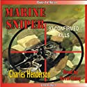 Marine Sniper: 93 Confirmed Kills (       UNABRIDGED) by Charles Henderson Narrated by Kevin Foley
