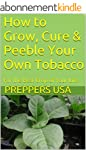 How to Grow, Cure & Peeble Your Own T...