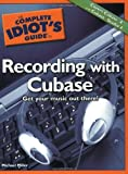 The Complete Idiots Guide to Recording with Cubase