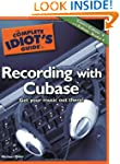 Complete Idiot's Guide to Recording w...