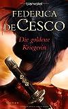 Die goldene Kriegerin: Roman