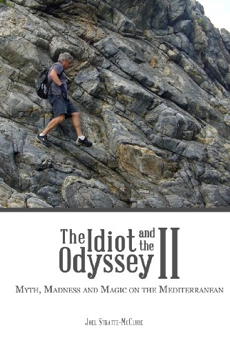 The Idiot and the Odyssey II: Myth, Madness and Magic on the Mediterranean