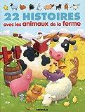 22 histoires avec les animaux de la ferme (French Edition)