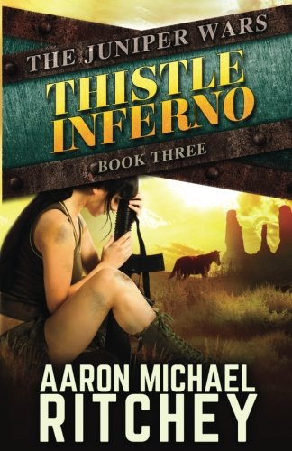Thistle Inferno (The Juniper Wars) (Volume 3) [Ritchey, Aaron Michael] (Tapa Blanda)