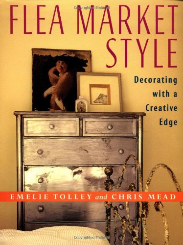 Flea Market Style: Decorating  a Creative Edge