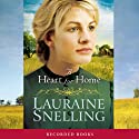 A Heart for Home (       UNABRIDGED) by Lauraine Snelling Narrated by Stina Nielsen