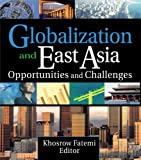 img - for Globalization and East Asia: Opportunities and Challenges book / textbook / text book