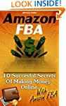 Amazon FBA: 10 Succesful Secrets Of M...