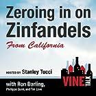 Zeroing in on Zinfandels from California: Vine Talk Episode 106 Hörspiel von Vine Talk Gesprochen von: Stanley Tucci, Philippe Quint, Tim Love, Ron Darling