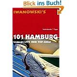 101 Hamburg: Geheimtipps und Top-Ziele - Reiseführer von Iwanowski