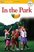 In the Park (DK Readers: Level Pre1)