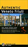 Authentic Veneto Friuli (Authentic Italy)