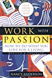 Work with Passion: How to Do What You Love for a Living
