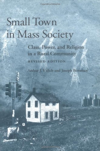 Small Town in Mass Society: Class, Power, and Religion in a Rural Community