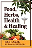Foods, Herbs, Health and Healing