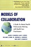 img - for Models Of Collaboration (Basic Behavioral Science) by Seaburn, David B., Lorenz, Alan D., Gunn, William B. Jr., Ga (2003) Paperback book / textbook / text book