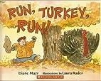 Run, Turkey, Run by Diane Mayr published by…