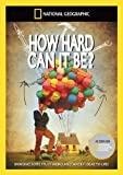 National Geographic - How Hard Can It Be? [DVD]