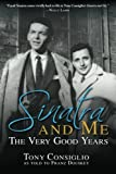 Sinatra and Me: The Very Good Years