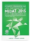 MedAT 2015 - Kognitive Fähigkeiten und Fertigkeiten: Das Übungsbuch