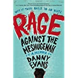 Rage Against the Meshugenah: Why it Takes Balls to Go Nutsby Danny Evans
