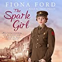 The Spark Girl Audiobook by Fiona Ford Narrated by Emma Powell