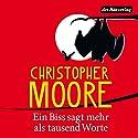 Ein Biss sagt mehr als tausend Worte Hörbuch von Christopher Moore Gesprochen von: Simon Jäger