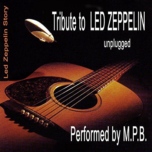 Led Zeppelin Story; Unplugged - Tribute To Led Zeppelin