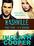 Nashville | Part Eight | R U Serious: A New Adult Contemporary Romance