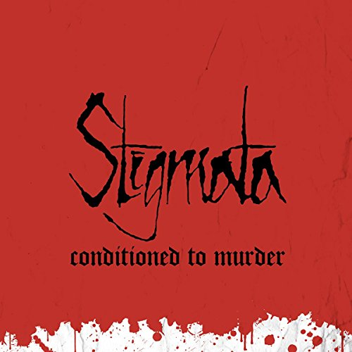 Stigmata-Conditioned To Murder-CD-FLAC-2015-CATARACT Download
