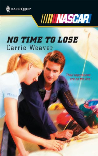 No Time To Lose (Harlequin Nascar), Carrie Weaver